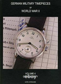 WW2 GERMAN MILITARY TIMEPIECES COLLECTING KRIEGSMARINE By Ulric Woodhams NEW